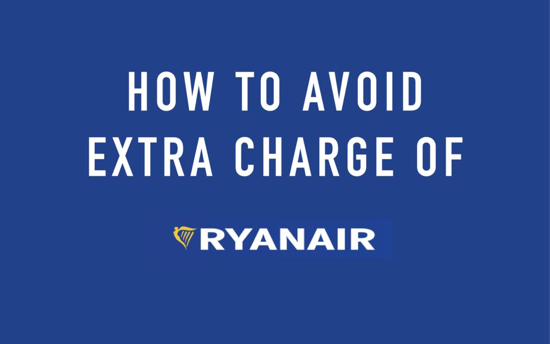 【LCC】Ryanair(ライアンエアー)利用の際の注意点を解説!LCC特有の追加料金の発生を回避しよう。